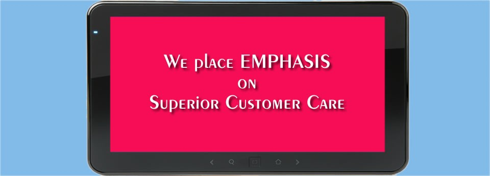 We place EMPHASIS on Superior Customer Care